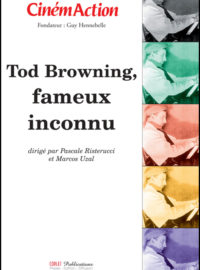 Tod Browning, fameux inconnu