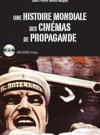 Une histoire mondiale des cinémas de propagande