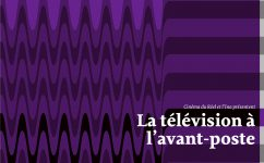 La Télévision à l'avant-poste