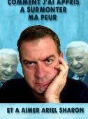 Comment j'ai appris à surmonter ma peur et à aimer Ariel Sharon