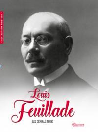 Louis Feuillade, les sérials noirs