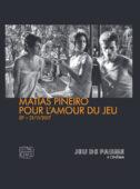 Matías Piñeiro : Pour l'amour du jeu