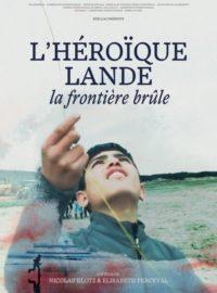 L'Héroïque Lande, la frontière brûle