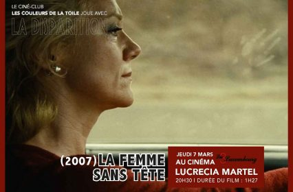 Ciné-club Les Couleurs de la Toile – «La Femme sans tête» de Lucrecia Martel