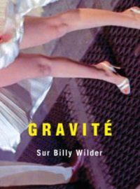 Gravité – Sur Billy Wilder