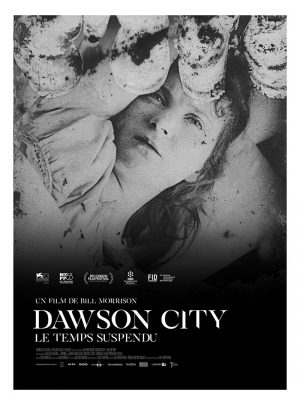 Dawson City : Le temps suspendu