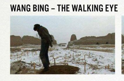 Rétrospective Wang Bing – L'œil qui marche