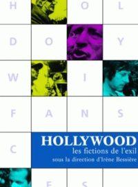 Hollywood : les fictions de l'exil