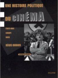 Une histoire politique du cinéma : États-Unis, Europe, URSS