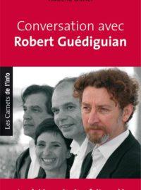 Conversation avec Robert Guédiguian