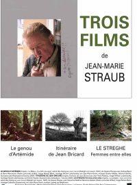 Le Genou d'Artémide / Itinéraire de Jean Bricard / Le Streghe – Femmes entre elles
