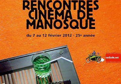 25es Rencontres cinéma de Manosque (7 au 12 février 2012)