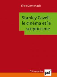 Stanley Cavell : scepticisme et cinéma