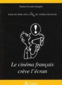 Le cinéma français crève l'écran