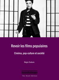 Revoir les films populaires – Cinéma, pop-culture et société