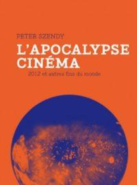 L'Apocalypse-Cinéma : 2012 et autres fins du monde