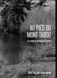 Au pied du Mont Tabou. Le cinéma de Miguel Gomes