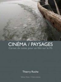 Cinéma / Paysages. Carnet de notes pour un film sur le Pô