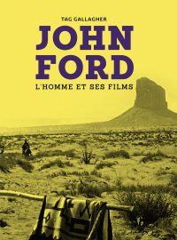John Ford, l'homme et ses films