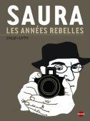 Saura : les années rebelles 1965-1979