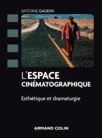 L'Espace cinématographique – Esthétique et dramaturgie